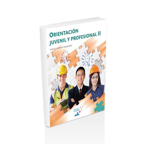 Orientación Juvenil y Profesional II - CECyT - MajesticEducation.com.mx